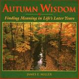 Autumn Wisdom, James E. Miller, 0806628340