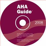 AHA Guide to the Health Care Field 2008 Edition : United States Hospitals, Health Care Systems, Networks, Alliances, Health Organizations, Agencies, Providers, Health Forum Publishing Co. Staff, 0872588343