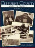 Cleburne County and Its People, Carl J. Barger, 1434358348