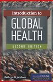 Introduction to Global Health, Kathryn H. Jacobsen, 1449688349