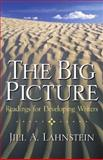 The Big Picture : Readings for Developing Writers, Lahnstein, Jill A., 0130938351