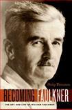Becoming Faulkner, Philip Weinstein, 0199898359