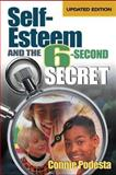 Self-Esteem and the 6-Second Secret, Podesta, Connie, 0761978356