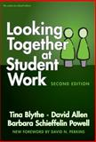 Looking Together at Student Work : A Companion Guide to Assessing Student Learning, Blythe, Tina and Allen, David, 0807748358