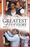 The Greatest Love Story, Karmen J. Buchanan, 1462728359