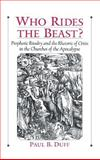 Who Rides the Beast? : Prophetic Rivalry and the Rhetoric of Crisis in the Churches of the Apocalypse, Duff, Paul B., 019513835X