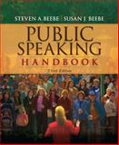 Public Speaking Handbook, Beebe, Steven A. and Beebe, Susan J., 0205648355