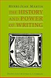 History and Power of Writing, Martin, Henri-Jean, 0226508358