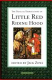 The Trials and Tribulations of Little Red Riding Hood, Jack D. Zipes, 0415908353