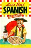 Let's Eat Spanish at Home!, Therese Avila-Lupe, 0572018355