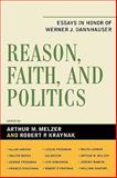 Reason, Faith, and Politics : Essays in Honor of Werner J. Dannhauser, , 0739118358
