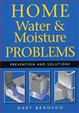Home Water and Moisture Problems, Gary Branson, 1552978354