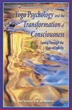 Yoga Psychology and the Transformation of Consciousness : Seeing Through the Eyes of Infinity, Salmon, Don and Maslow, Jan, 1557788359