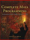 Complete Maya Programming : An Extensive Guide to MEL and C++ API, Gould, David, 1558608354