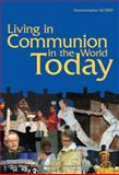 Living in Communion in the World Today : 60 Years of the Lutheran World Federation: Documentation from the 2007 LWF Council Meeting and Church Leadership Consultation, 20-27 March 2007, Lund, Sweden, the Lutheran World Federation, Geneva, Switzerland, Karin Achtelstetter, editor, 1932688358