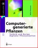 Computergenerierte Pflanzen : Technik und Design Digitaler Pflanzenwelten, Deussen, Oliver, 3642628354