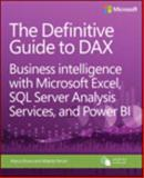 The Definitive Guide to DAX : Business Intelligence for SQL Server Analysis Services and Excel, Ferrari, Alberto and Russo, Marco, 073569835X