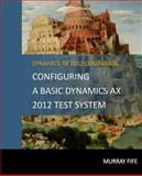 Configuring a Base Dynamics AX 2012 Test System, Murray Fife, 1499678355