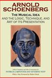 The Musical Idea : And the Logic, Technique, and Art of Its Presentation, Schoenberg, Arnold, 0253218357