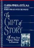The Gift of Story, Clarissa Pinkola Estés, 0345388356