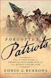 Forgotten Patriots, Edwin G. Burrows, 0465008356