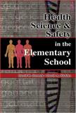 Health, Science and Safety in the Elementary School, Stronck, David R. and Nickles, David A., 0757538355
