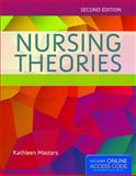 Nursing Theories: a Framework for Professional Practice, Kathleen Masters, 1284048357
