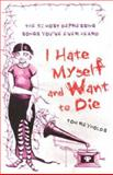I Hate Myself and Want to Die, Tom Reynolds, 140130835X