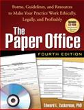 The Paper Office, Fourth Edition : Forms, Guidelines, and Resources to Make Your Practice Work Ethically, Legally, and Profitably, Zuckerman, Edward L., 1593858353