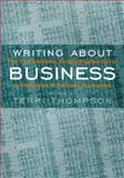 Writing about Business : The New Knight-Bagehot Guide to Economics and Business Journalism, , 023111835X
