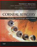 Corneal Surgery : Theory Technique and Tissue, Brightbill, Frederick S. and Farjo, Ayad A., 0323048358