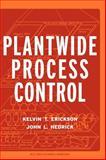 Plant-Wide Process Control, Erickson, Kelvin T. and Hedrick, John L., 0471178357