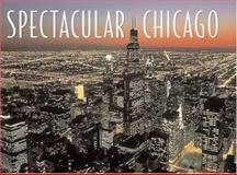 Spectacular Chicago, Thomas B. Allen, 0883638355