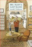 Mr. Karp's Last Glass, Cary Fagan, 088899835X