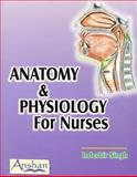 Anatomy and Physiology for Nurses, Inderbir Singh, 1904798357