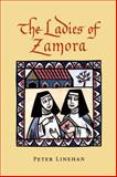 The Ladies of Zamora, Linehan, Peter, 0271018356