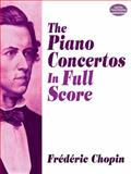 The Piano Concertos in Full Score, Frederic Chopin, 0486258351
