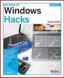 Big Book of Windows Hacks, Gralla, Preston, 0596528353