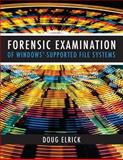Forensic Examination of Windows-Supported File Systems, Doug Elrick, 1497358353