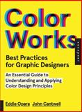 Best Practices for Graphic Designers, Color Works, Eddie Opara and John Cantwell, 1592538355