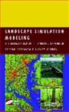 Landscape Simulation Modeling : A Spatially Explicit, Dynamic Approach, , 0387008357