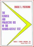 The Clinical and Projective Use of the Bender-Gestalt Test, Perticone, Eugene X., 0398068356