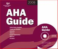 AHA Guide to the Health Care Field 2008 Edition : United States Hospitals, Health Care Systems, Networks, Alliances, Health Organizations, Agencies, Providers, Health Forum Publishing Co. Staff, 0872588351