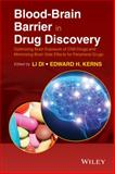 Blood-Brain Barrier in Drug Discovery : Optimizing Brain Exposure of Cns Drugs and Minimizing Brain Side Effects for Peripheral Drugs, Kerns, Edward H., 1118788354
