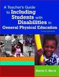 A Teacher's Guide to Including Students with Disabilities in General Physical Education, Block, Martin E., 1557668353