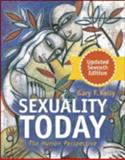 Sexuality Today : The Human Perspective, Kelly, Gary F., 0072558350