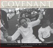 Covenant : Scenes from an African American Church, Miller, Tyagan, 0253348358