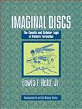 Imaginal Discs : The Genetic and Cellular Logic of Pattern Formation, Held Jr, Lewis I., 0521018358