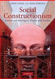Social Constructionism : Sources and Stirrings in Theory and Practice, Lock, Andy and Strong, Tom, 0521708354