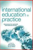 International Education in Practice : Dimensions for Schools and International Schools, , 0749438355